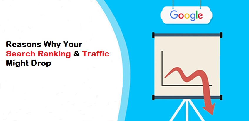 Reasons Why Your Search Ranking & Traffic Might Drop